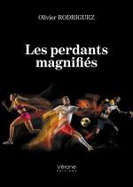 Olivier RODRIGUEZ - Les perdants magnifiés
