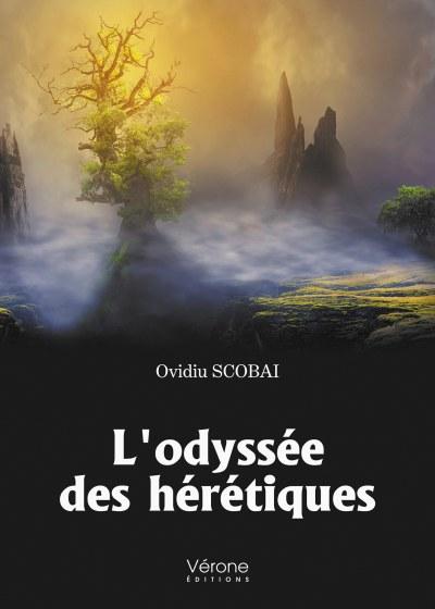 Ovidiu SCOBAI - L'odyssée des hérétiques