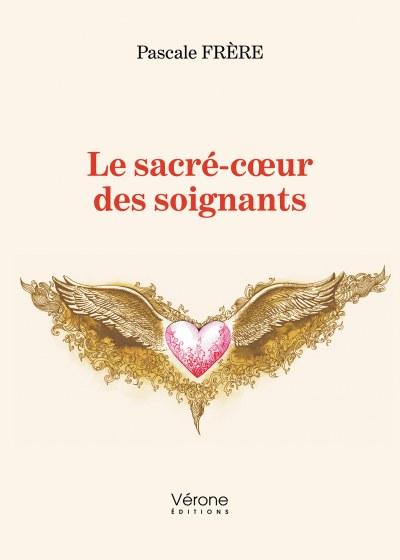 Pascale FRÈRE - Le sacré-cœur des soignants