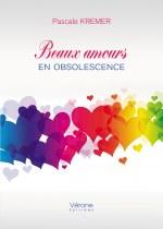 Pascale KREMER - Beaux amours en obsolescence