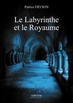 Patrice FRYSON - Le Labyrinthe et le Royaume
