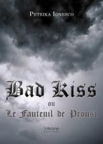 Petrika IONESCO - Bad Kiss ou Le Fauteuil de Proust