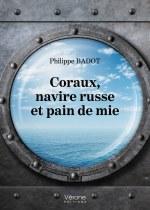 Philippe BADOT - Coraux, navire russe et pain de mie