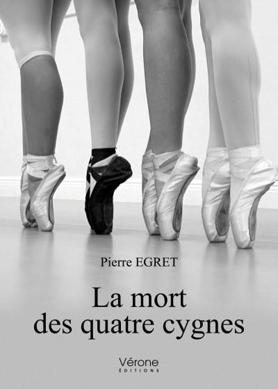 Pierre EGRET - La mort des quatre cygnes