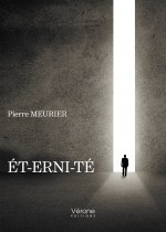 Pierre MEURIER - ÉT-ERNI-TÉ