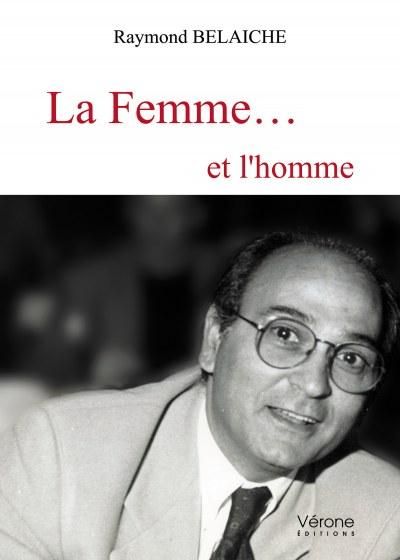 Raymond BELAICHE - La Femme… et l'homme