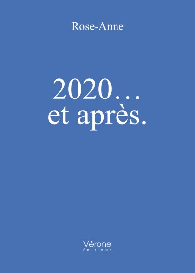 Rose-Anne - 2020… et après.