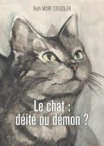 Ruth MORF STEUDLER - Le chat : déité ou démon ?