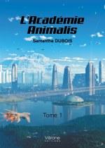 Samantha DUBOIS - L'Académie Animalis – Tome 1