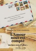 Sébastian Guy TURCO BARBOZA - L'Amour nous est compté - Quelques mots d'Amour…