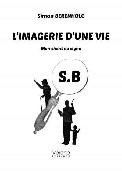 Simon BERENHOLC - L'imagerie d'une vie – Mon chant du signe