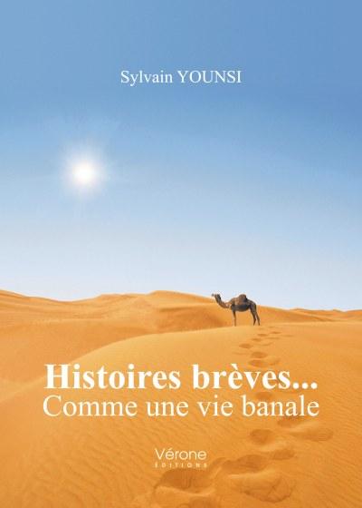 Sylvain YOUNSI - Histoires brèves... Comme une vie banale
