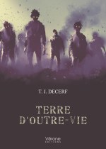 T. J.  DECERF - Terre d'Outre-vie