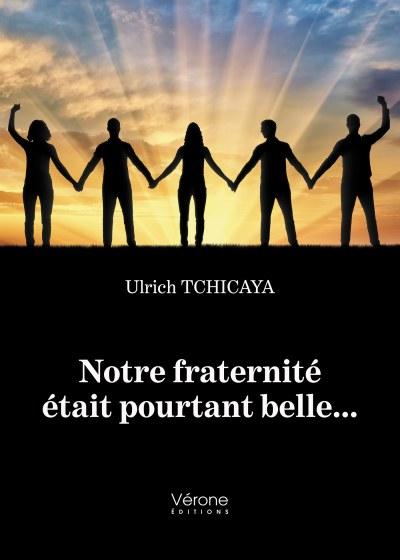 Ulrich TCHICAYA - Notre fraternité était pourtant belle...