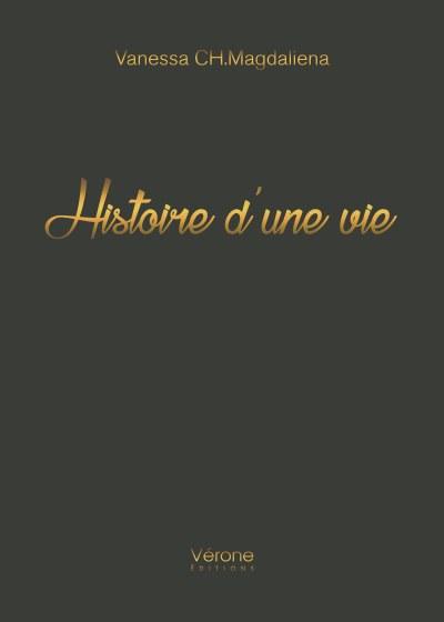Vanessa CH.Magdaliena - Histoire d'une vie