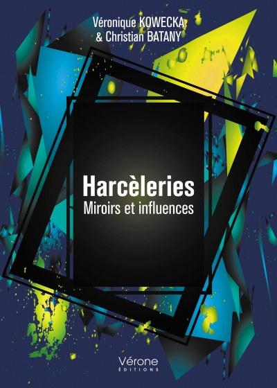Véronique KOWECKA  Christian BATANY - Harcèleries – Miroirs et influences