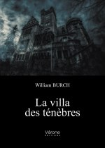 William BURCH - La villa des ténèbres