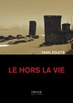 Yann ZOLETS - Le Hors la Vie